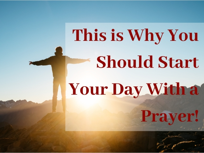 This is Why You Should Start Your Day With a Prayer!