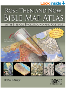 Rose Then and Now Bible Map Atlas