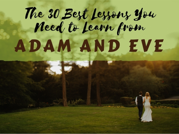The 30 Best Lessons You Need to Learn from Adam and Eve
