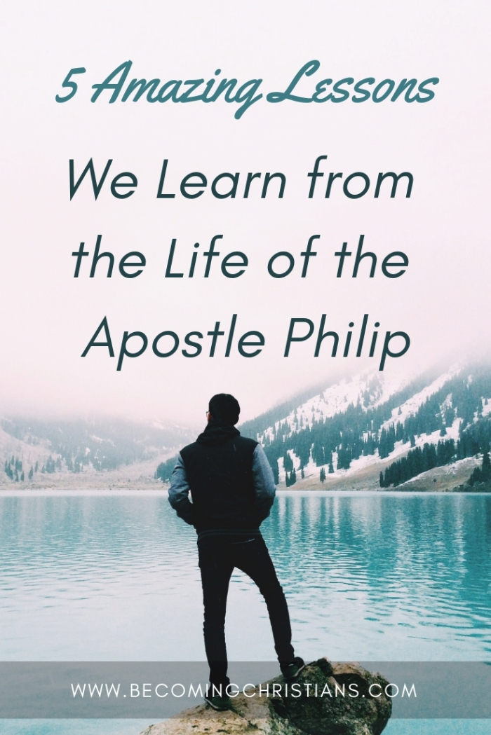 5 Amazing Lessons We Learn from the Life of the Apostle Philip
