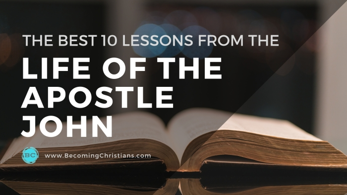 The Best 10 Lessons from the Life of the Apostle John