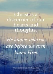 quote about Christ being a discerner of our hearts and thoughts.
