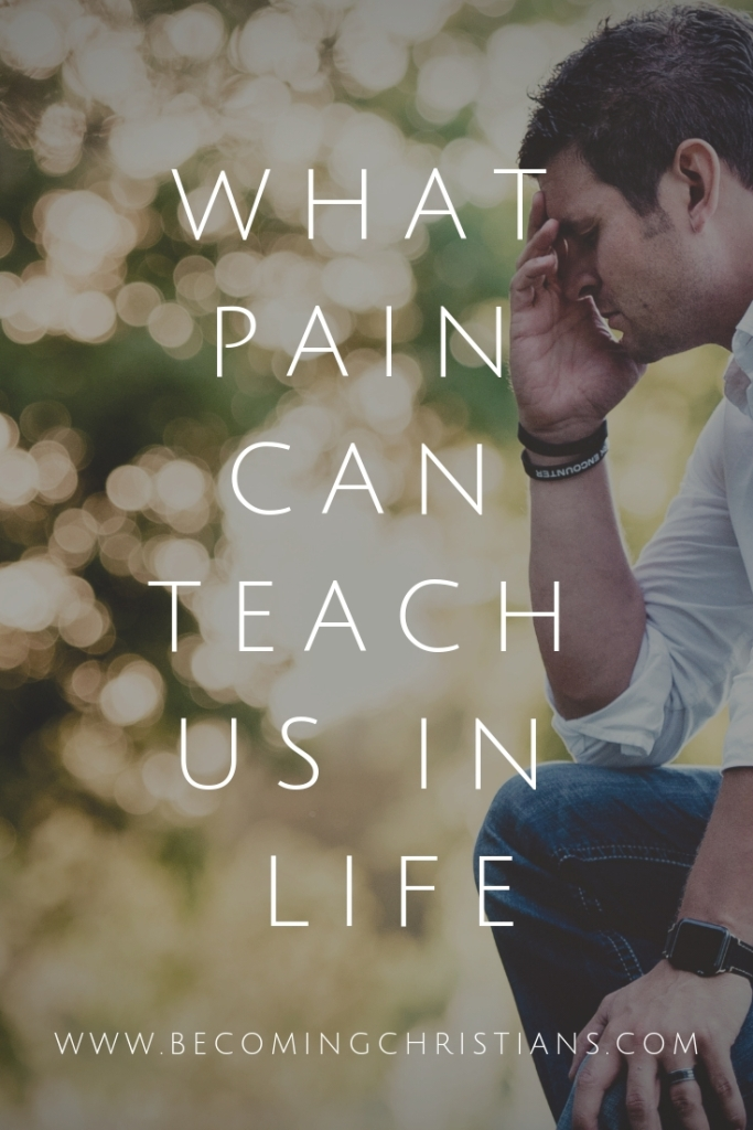 What Pain can teach Us in Life