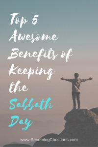 Top 5 Awesome Benefits of Keeping the Sabbath Day