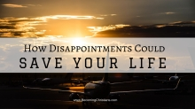 This is a blog about how God could save you from pain through disappointments.