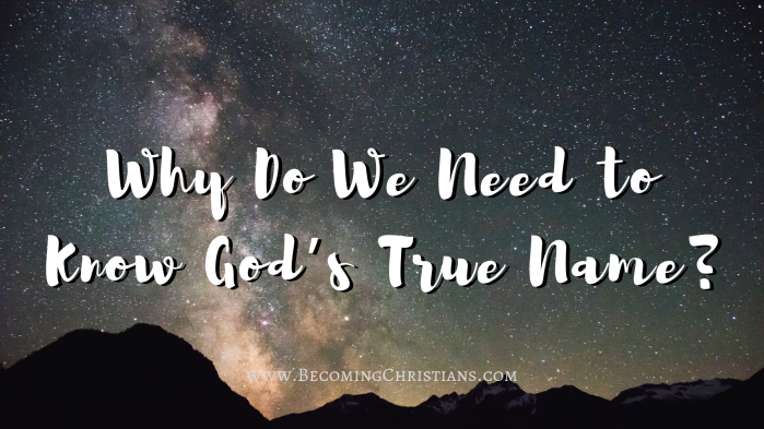 Why Do We Need to Know God's True Name