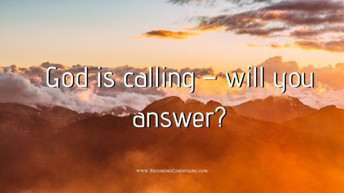 God is calling – will you answer_