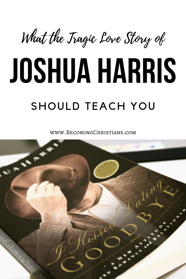 What the Tragic Love Story of Joshua Harris Should Teach You