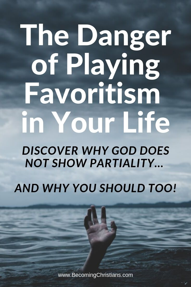 The danger of playing favorites or showing partiality