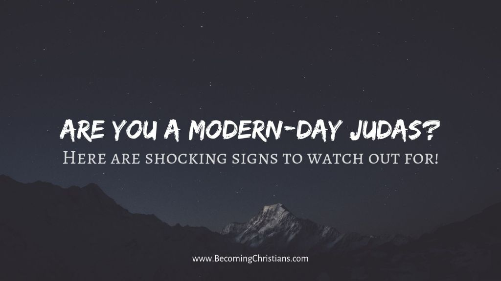 five signs you are a modern-day judas