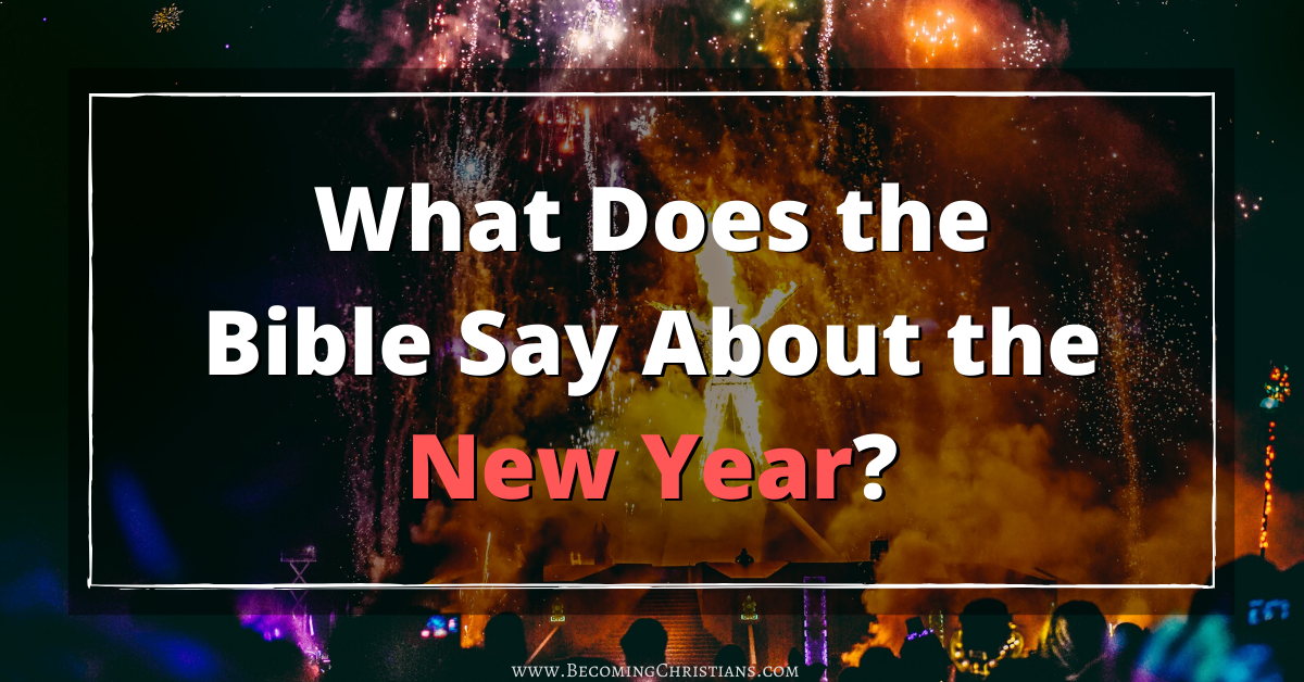 What does the bible say about the new year celebration