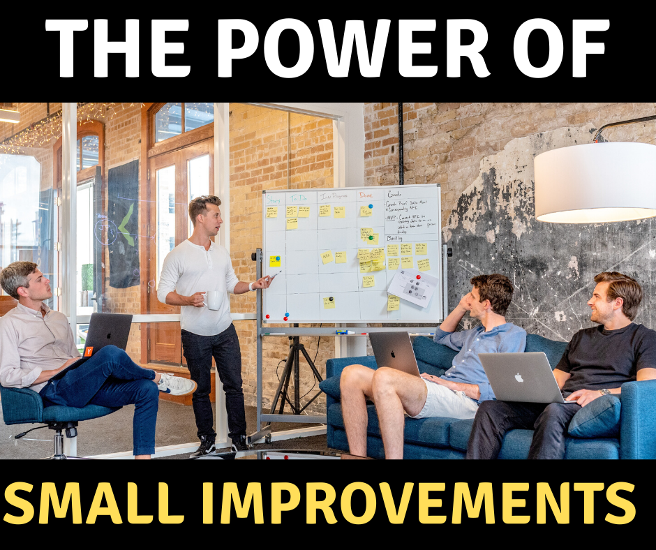 The power of small Improvements