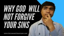 Why God will not forgive your sins