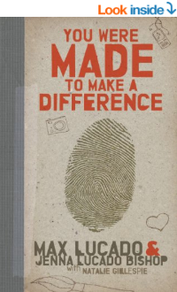 You Were Made to Make a Difference Kindle Edition by Max Lucado