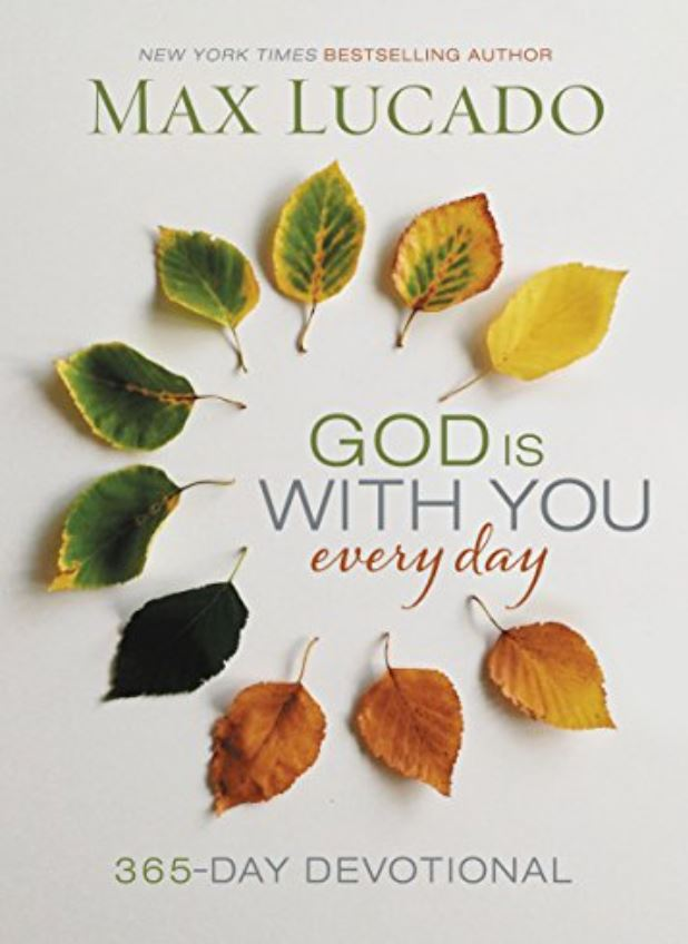 God Is With You Every Day max lucado
