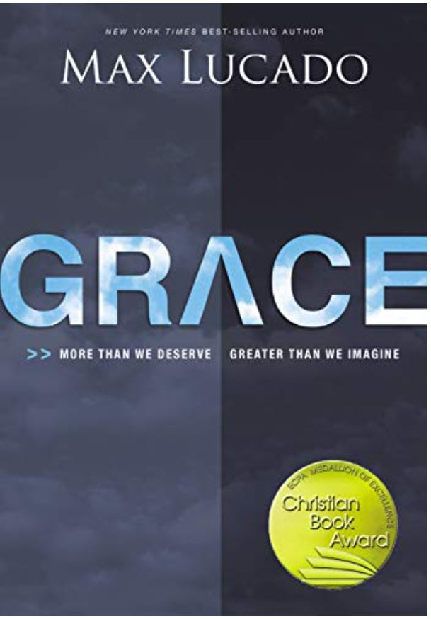 Grace More Than We Deserve, Greater Than We Imagine Max Lucado Books