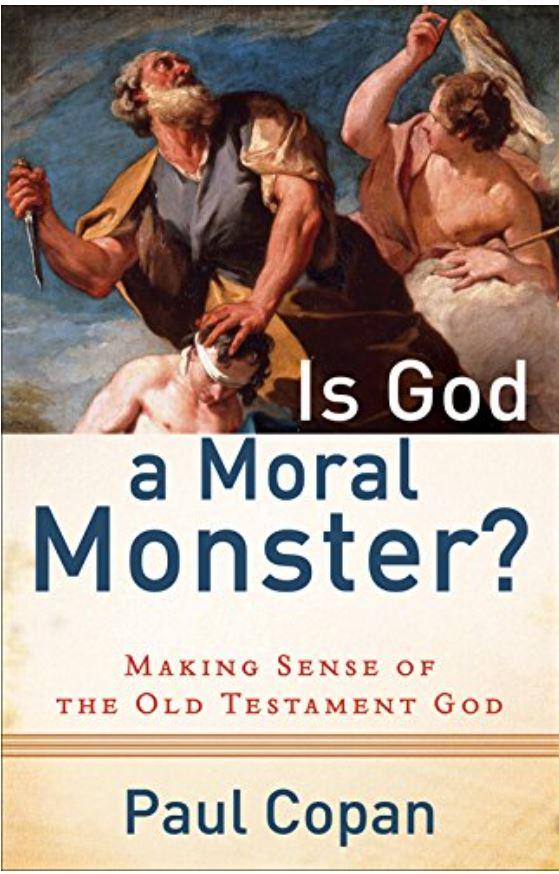 Is God a Moral Monster?: Making Sense of the Old Testament God book