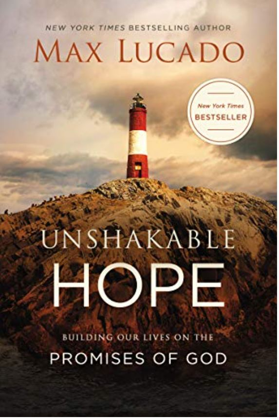 Unshakable Hope Building Our Lives on the Promises of God Max Lucado Book