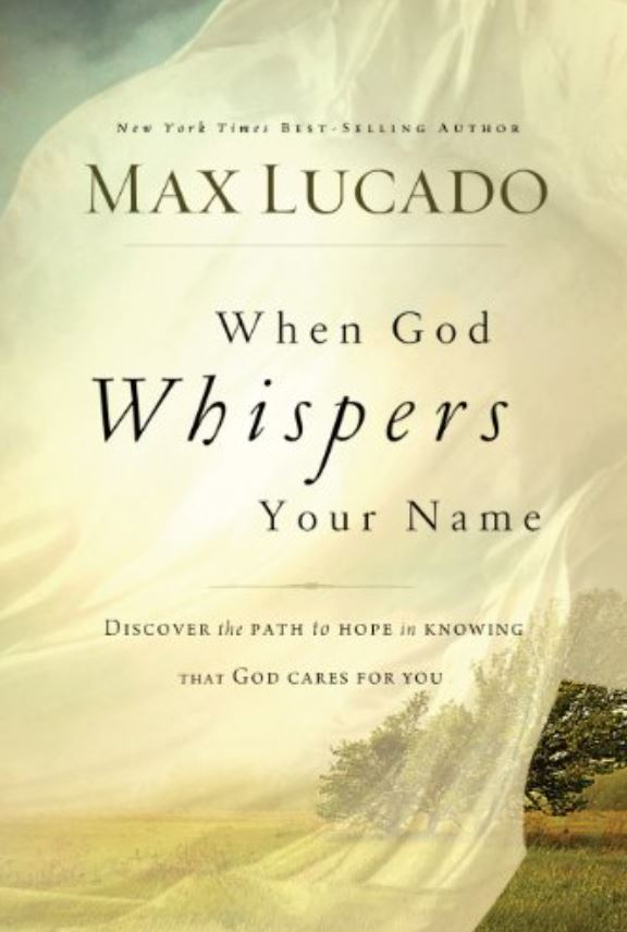 When God Whispers Your Name max lucado book