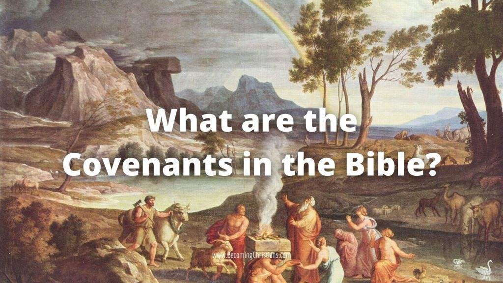 What are the covenants in the Bible?