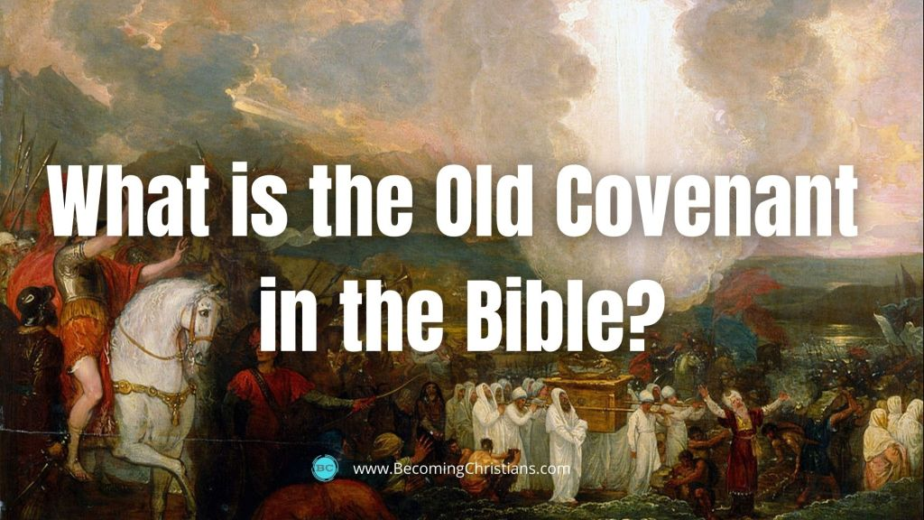What is the Old Covenant in the Bible?