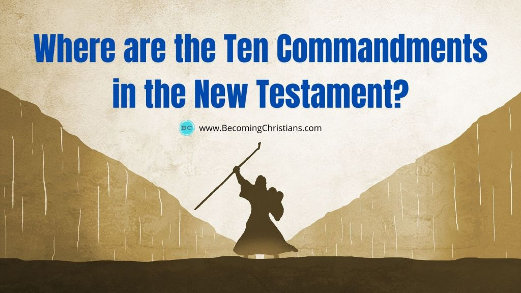 Where are the Ten Commandments in the New Testament?