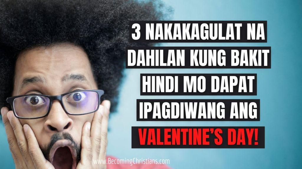3 Nakakagulat na Dahilan Kung Bakit Hindi Mo Dapat Ipagdiwang ang Valentine's Day